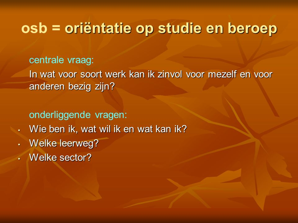 osb = oriëntatie op studie en beroep