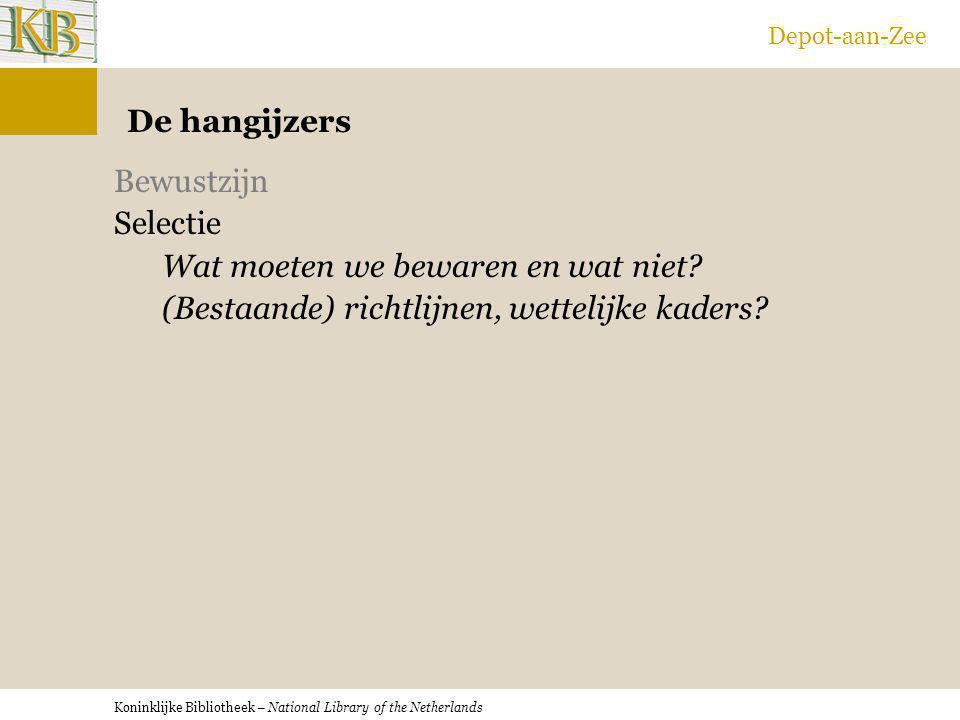 Depot-aan-Zee De hangijzers. Bewustzijn Selectie Wat moeten we bewaren en wat niet.