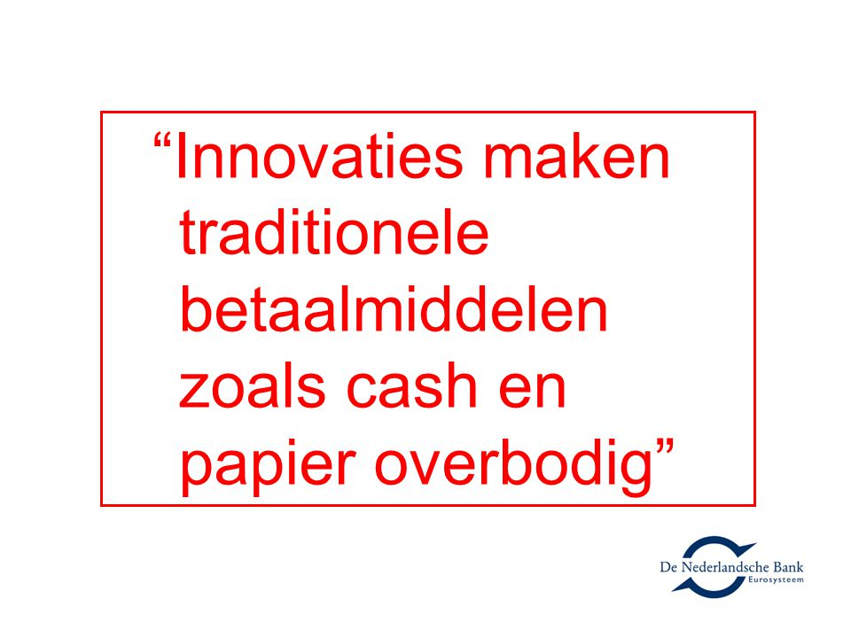 Innovaties maken traditionele betaalmiddelen zoals cash en papier overbodig