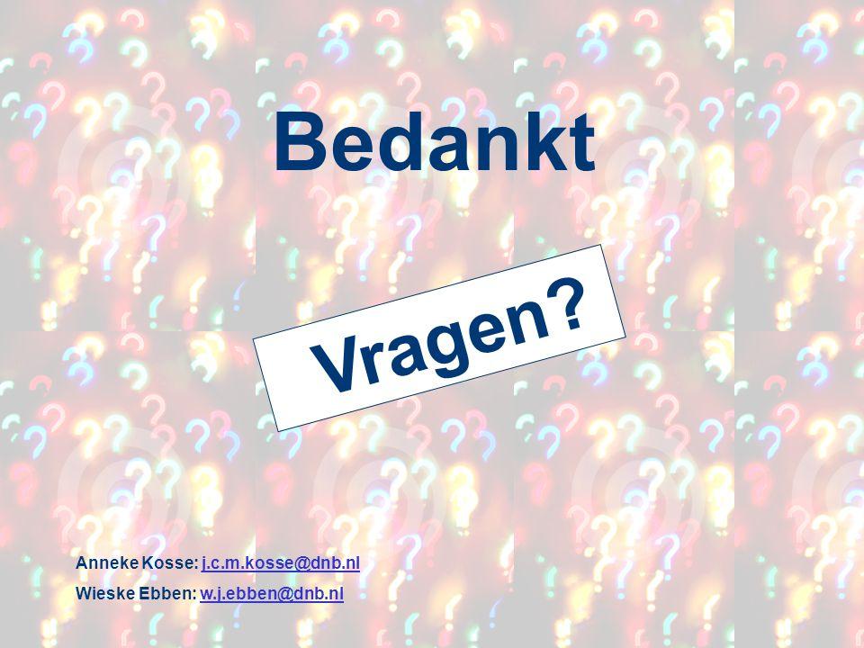Bedankt Vragen Anneke Kosse: j.c.m.kosse@dnb.nl