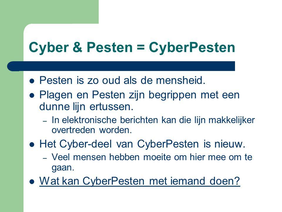 Cyber & Pesten = CyberPesten