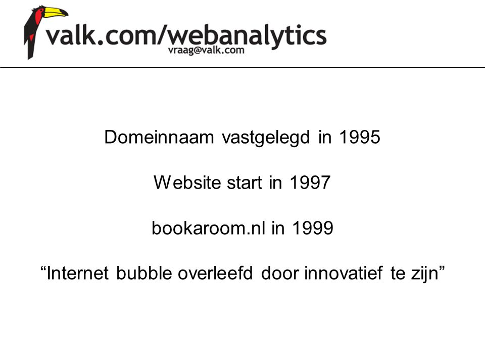 Domeinnaam vastgelegd in 1995 Website start in 1997 bookaroom