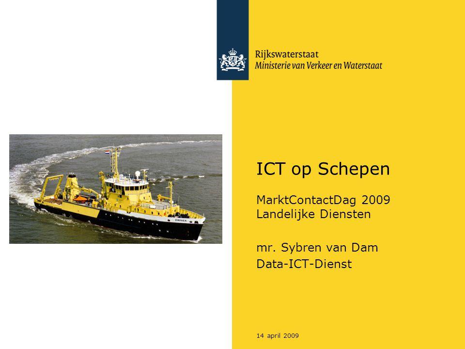 ICT op Schepen MarktContactDag 2009 Landelijke Diensten