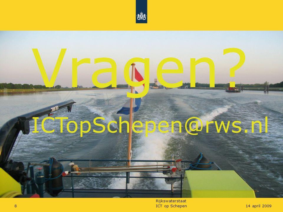 Vragen ICTopSchepen@rws.nl ICT op Schepen 14 april 2009