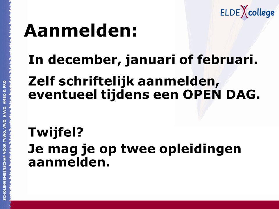 Aanmelden: In december, januari of februari.
