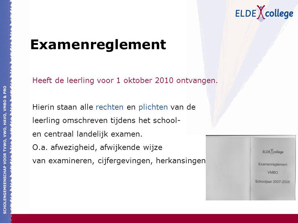 Examenreglement Heeft de leerling voor 1 oktober 2010 ontvangen.