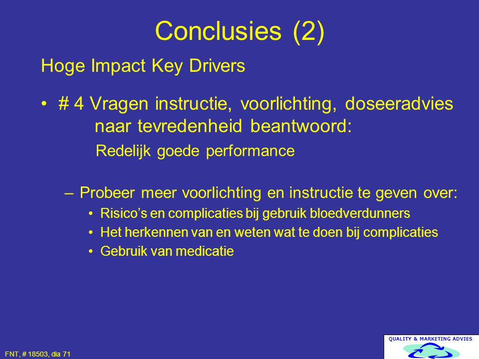 Conclusies (2) Hoge Impact Key Drivers