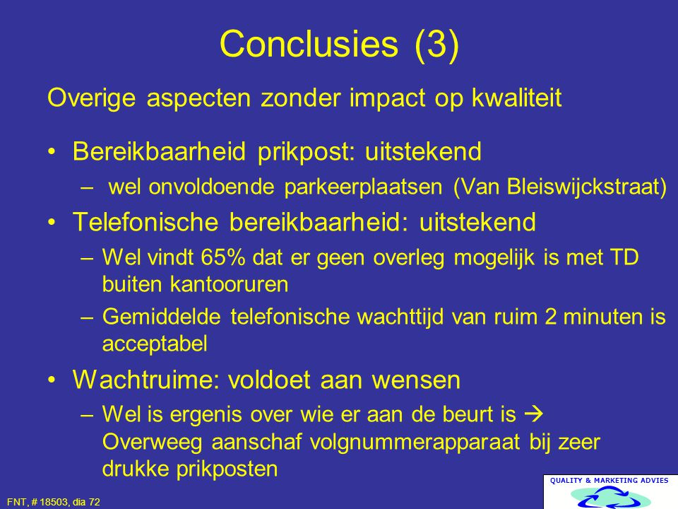 Conclusies (3) Overige aspecten zonder impact op kwaliteit
