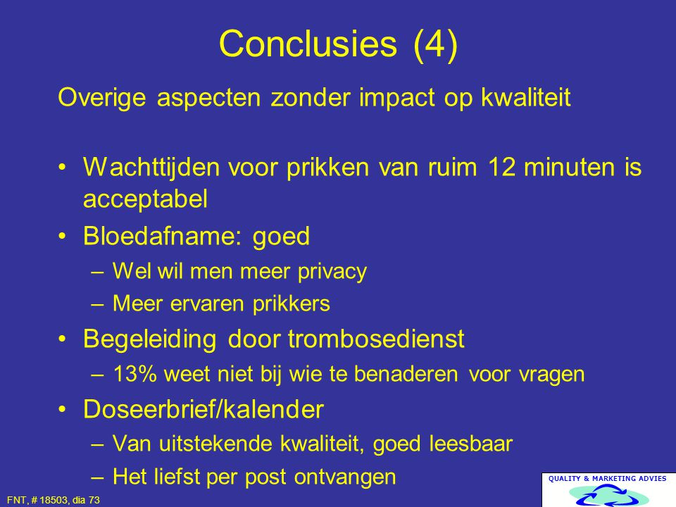 Conclusies (4) Overige aspecten zonder impact op kwaliteit