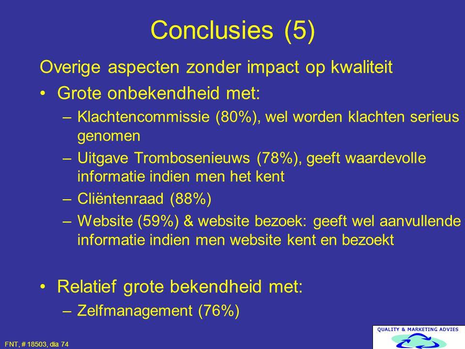 Conclusies (5) Overige aspecten zonder impact op kwaliteit