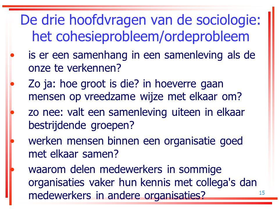 De drie hoofdvragen van de sociologie: het cohesieprobleem/ordeprobleem