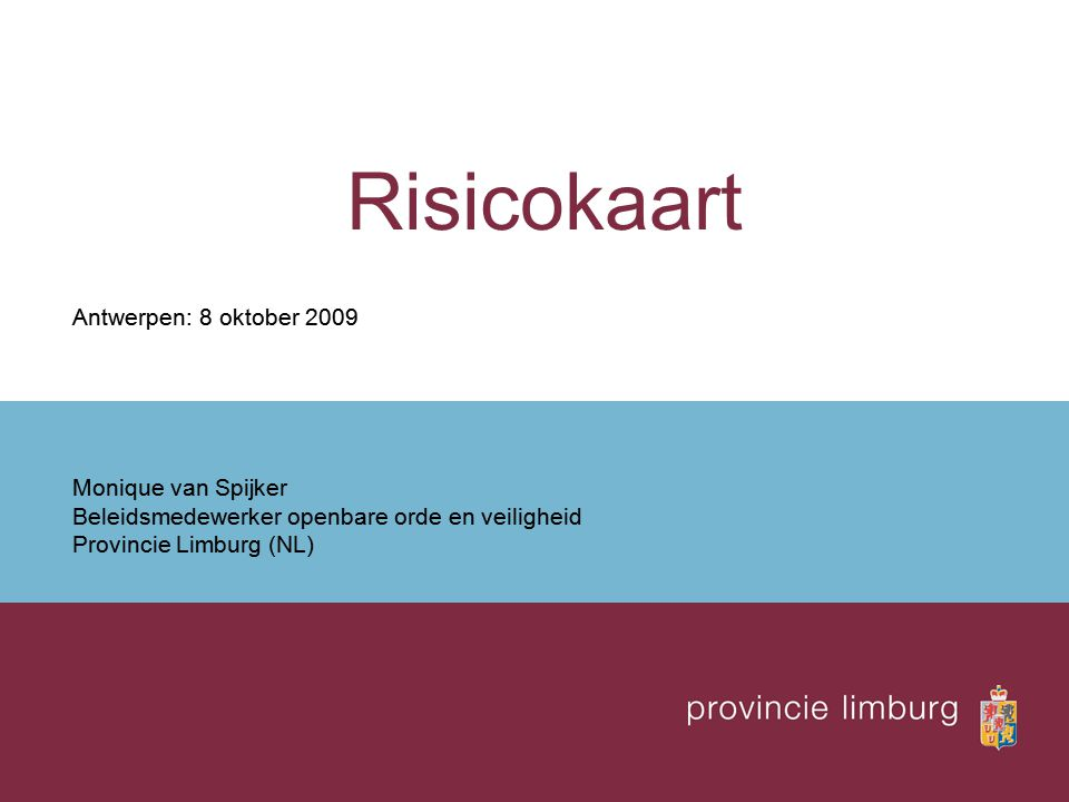 Risicokaart Antwerpen: 8 oktober 2009 Monique van Spijker