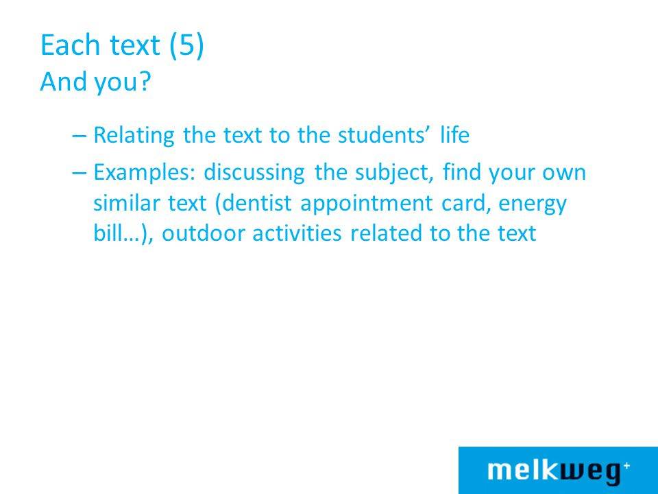 Each text (5) And you Relating the text to the students' life