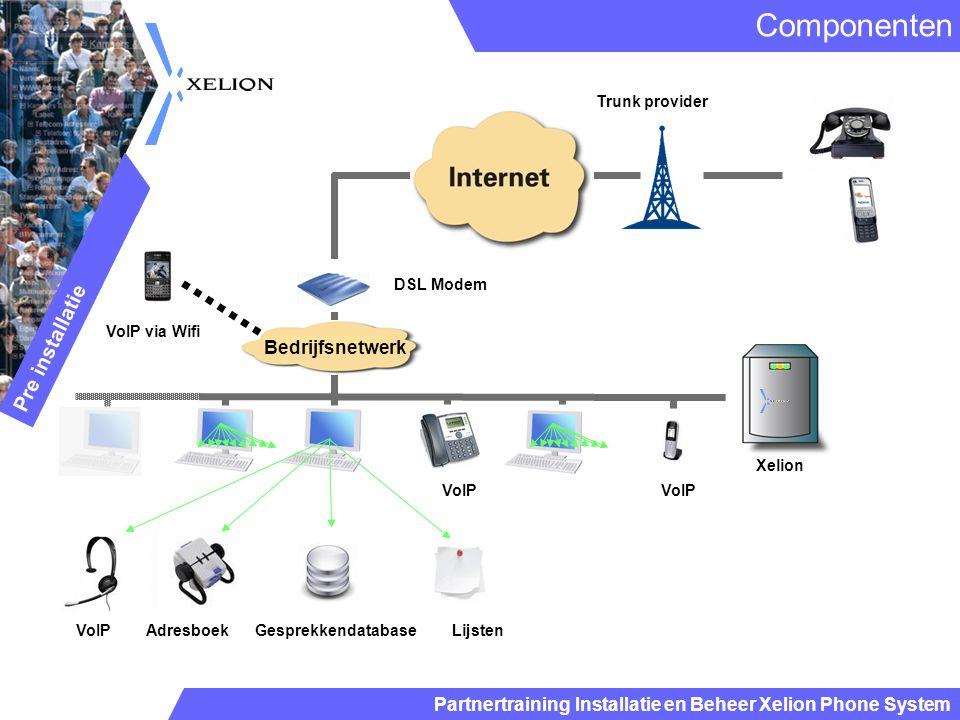 Componenten Pre installatie Bedrijfsnetwerk Trunk provider DSL Modem