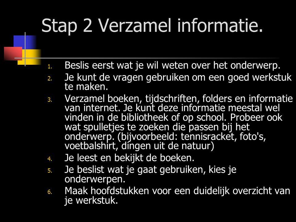 Stap 2 Verzamel informatie.