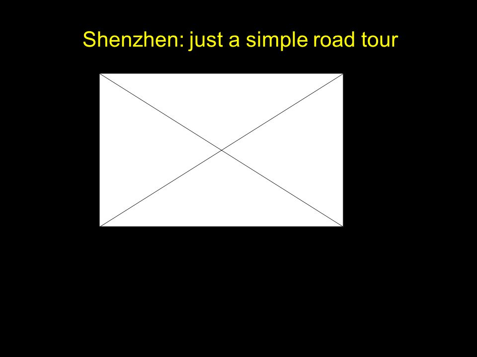 Shenzhen: just a simple road tour