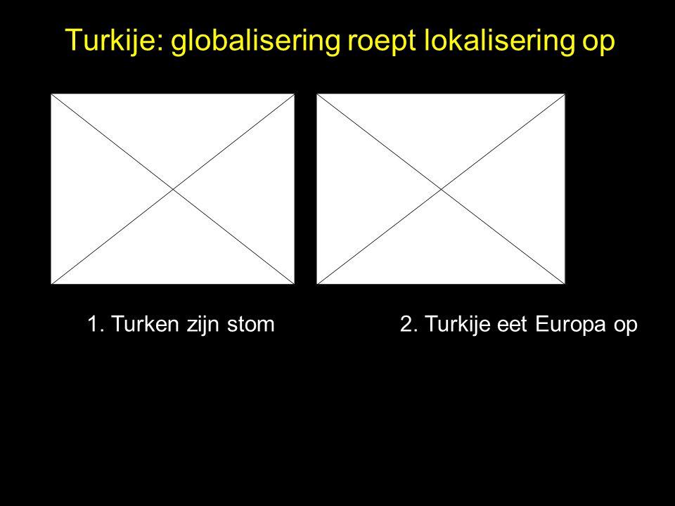 Turkije: globalisering roept lokalisering op