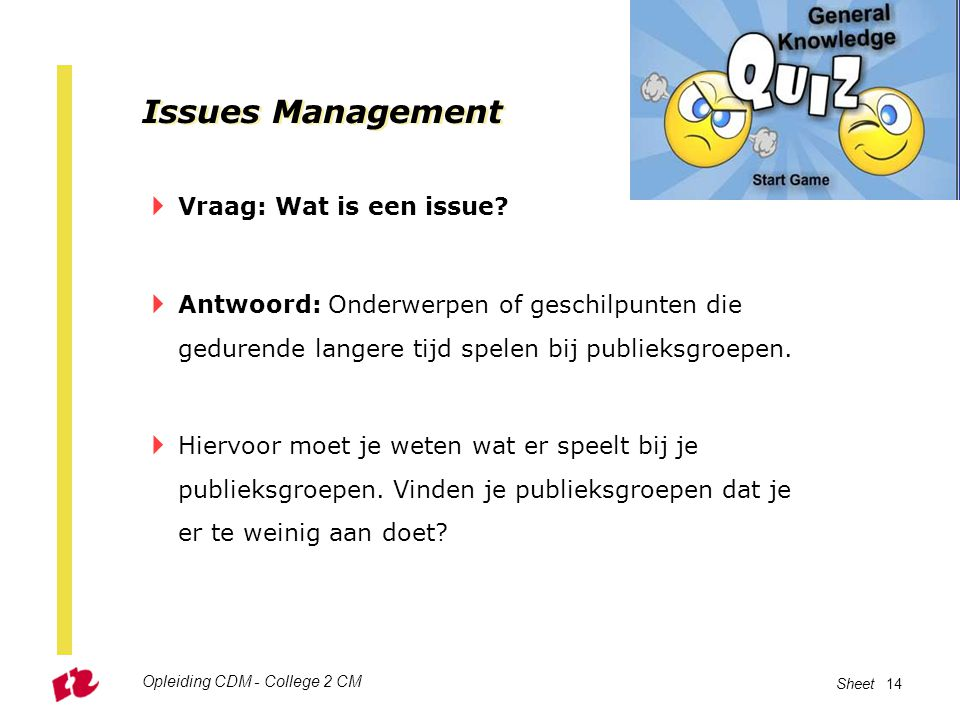 Issues Management Vraag: Wat is een issue