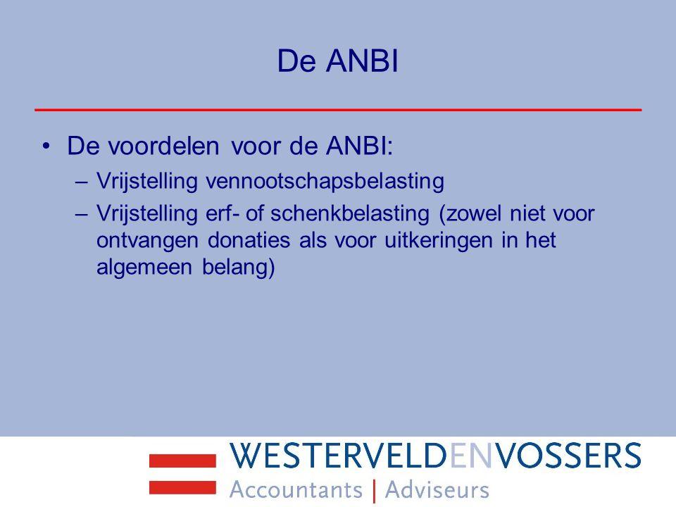 De ANBI De voordelen voor de ANBI: Vrijstelling vennootschapsbelasting