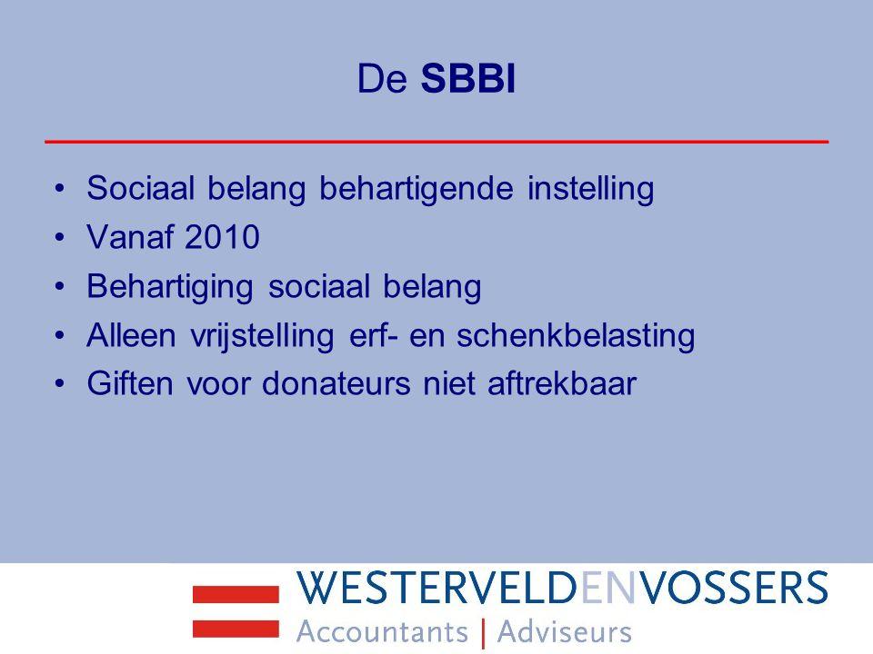 De SBBI Sociaal belang behartigende instelling Vanaf 2010