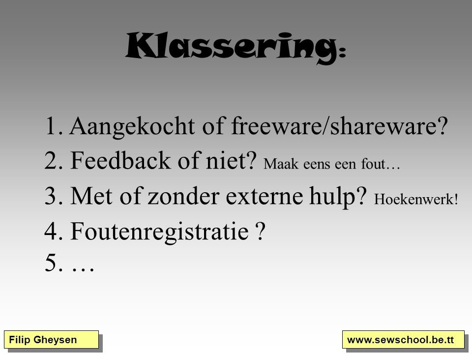 Klassering: 1. Aangekocht of freeware/shareware