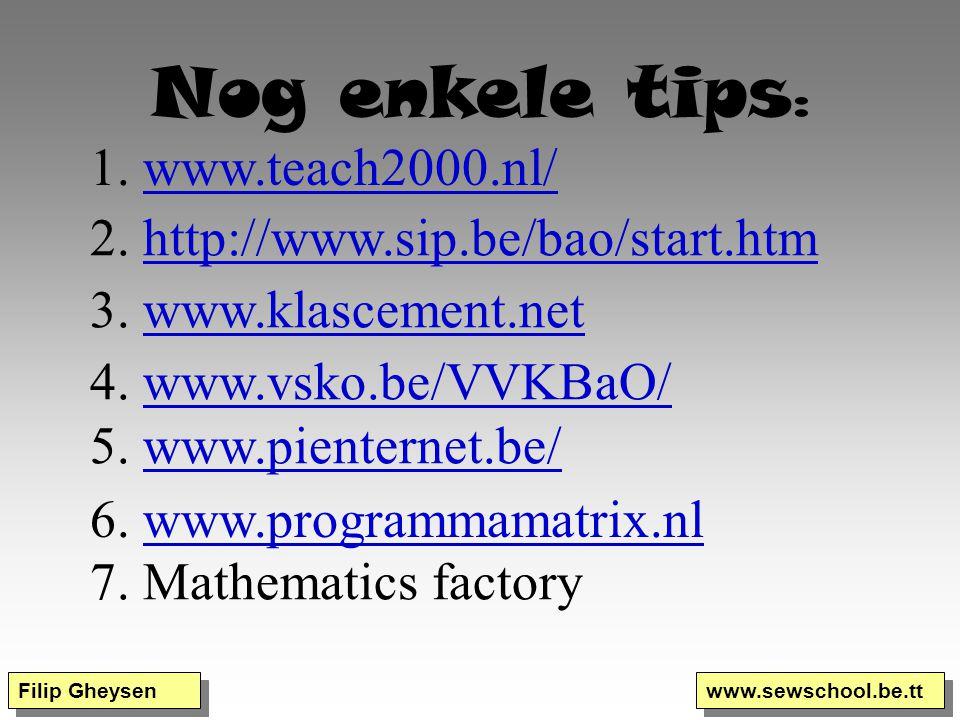 Nog enkele tips: 1. www.teach2000.nl/