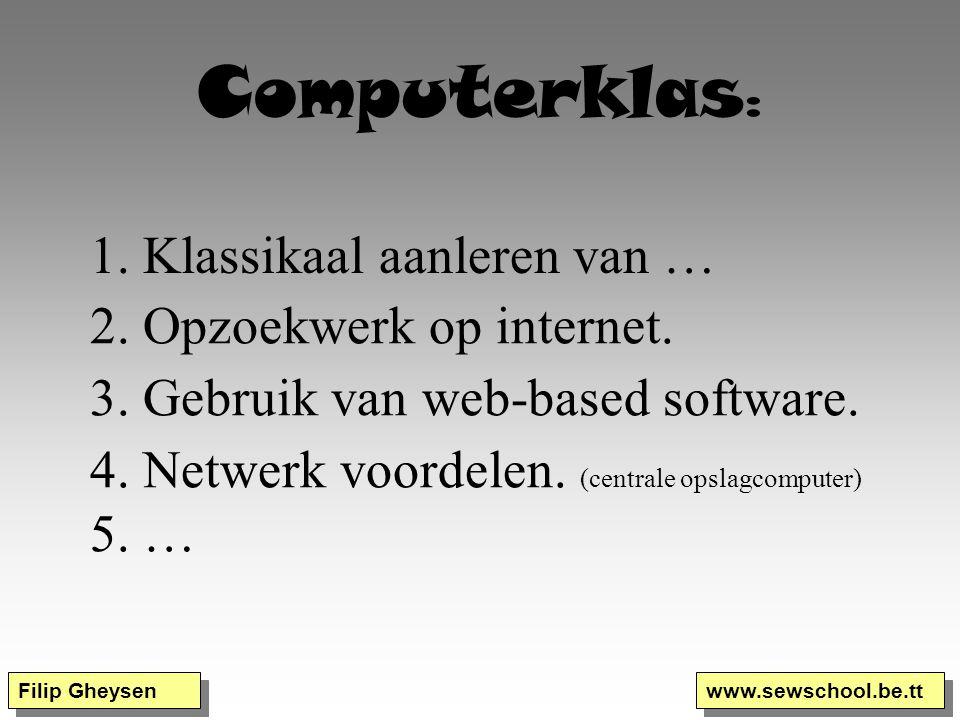 Computerklas: 1. Klassikaal aanleren van … 2. Opzoekwerk op internet.