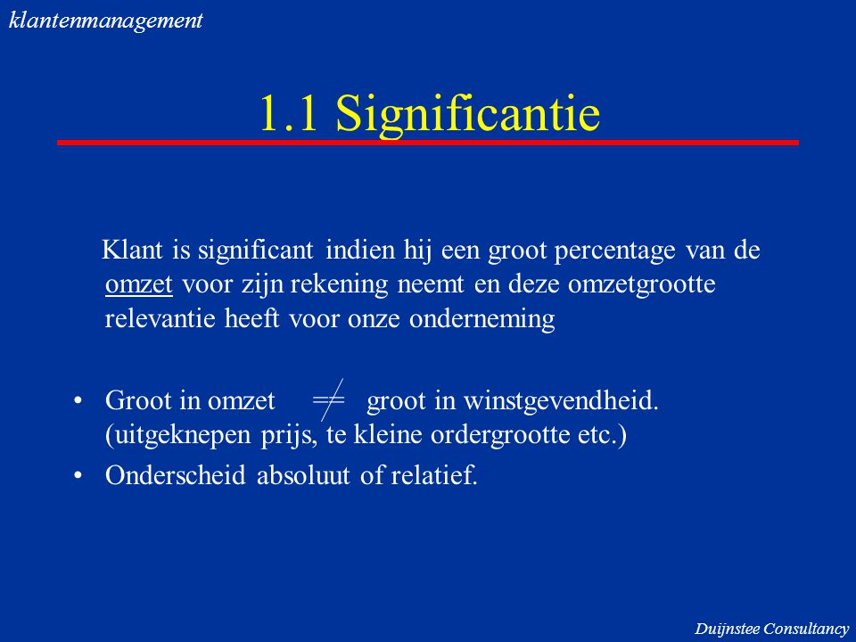 klantenmanagement 1.1 Significantie.