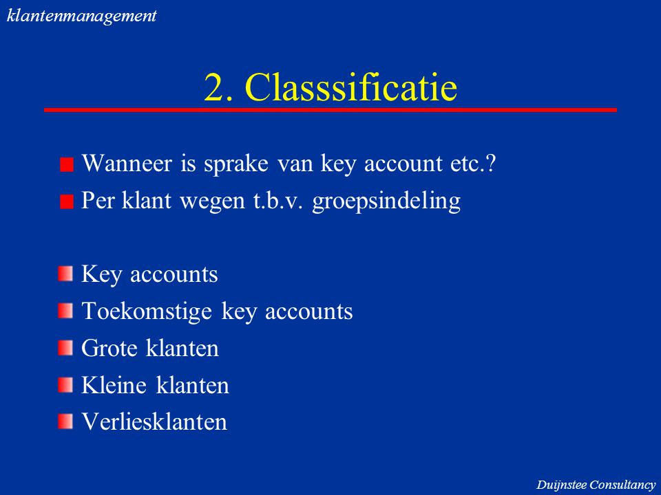 2. Classsificatie Wanneer is sprake van key account etc.
