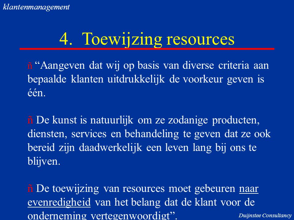 klantenmanagement 4. Toewijzing resources.