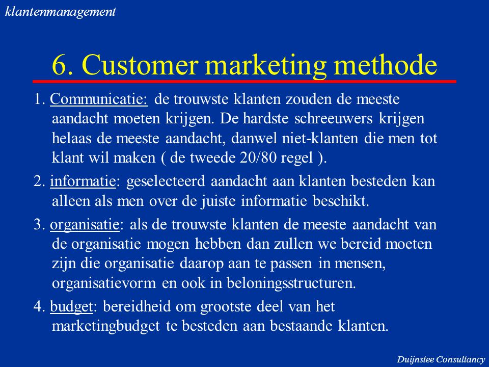 6. Customer marketing methode