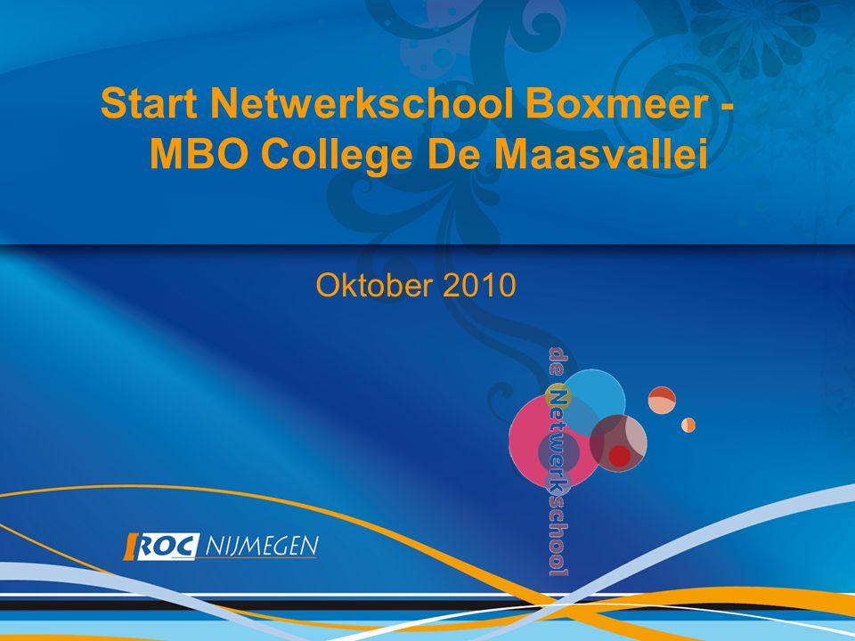 Start Netwerkschool Boxmeer - MBO College De Maasvallei