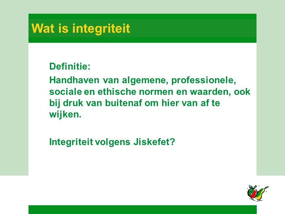 Wat is integriteit Definitie: