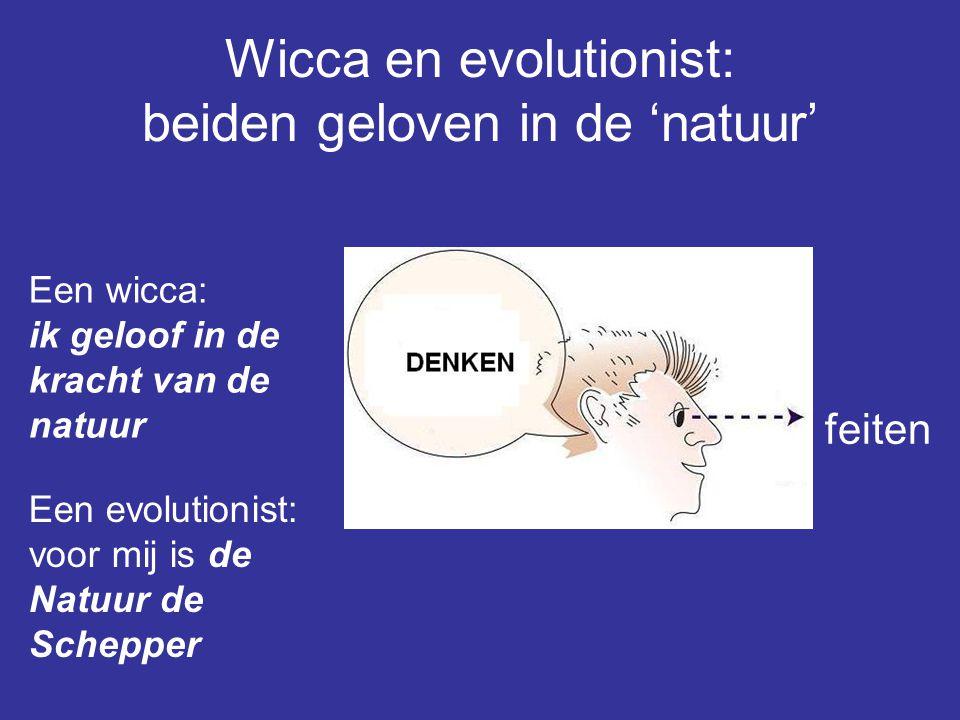 Wicca en evolutionist: beiden geloven in de 'natuur'