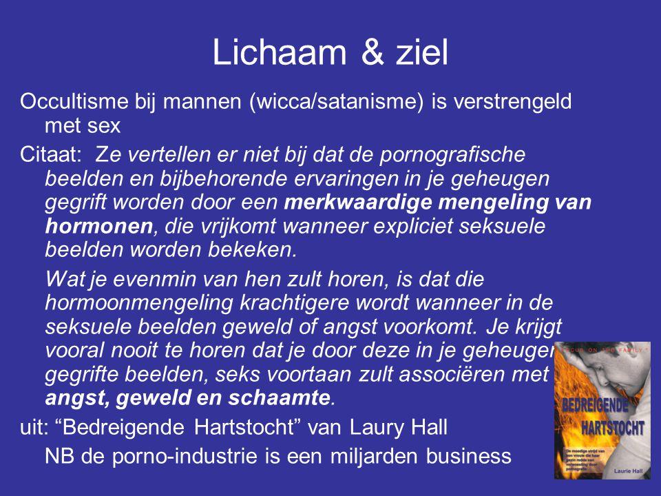 Lichaam & ziel Occultisme bij mannen (wicca/satanisme) is verstrengeld met sex.