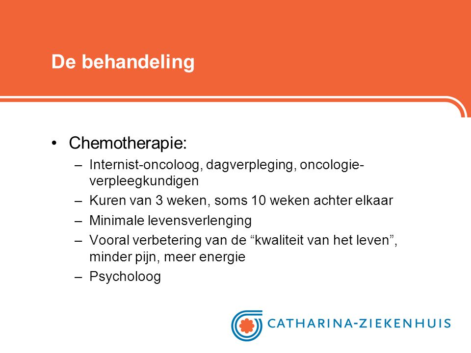 De behandeling Chemotherapie:
