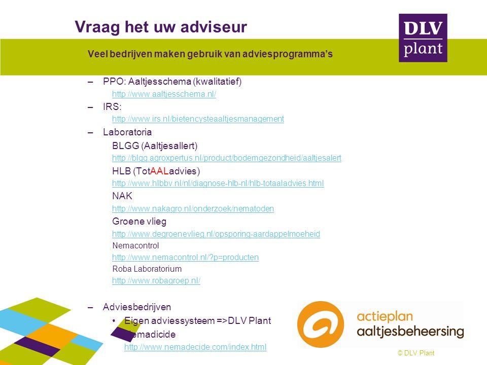 Vraag het uw adviseur Veel bedrijven maken gebruik van adviesprogramma's. PPO: Aaltjesschema (kwalitatief)