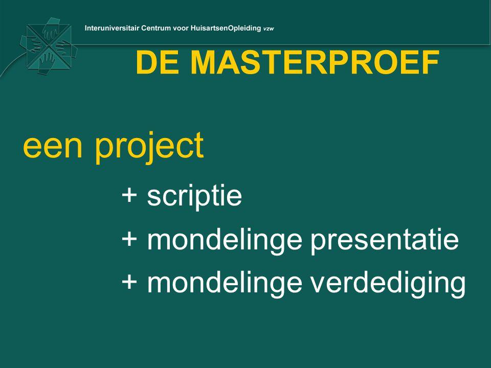 een project DE MASTERPROEF + scriptie + mondelinge presentatie