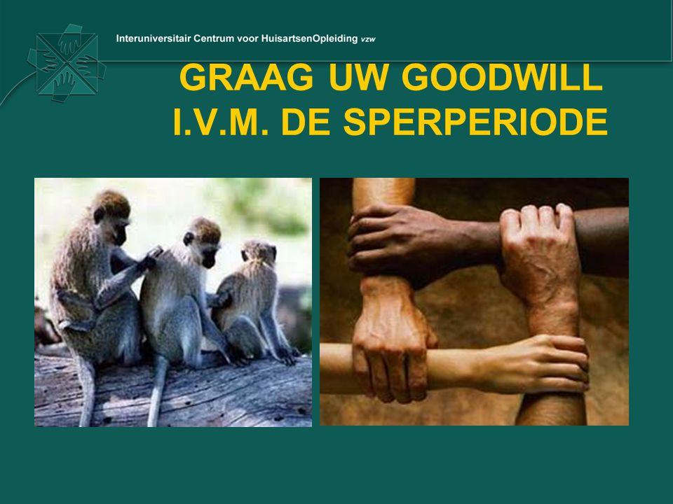 GRAAG UW GOODWILL I.V.M. DE SPERPERIODE