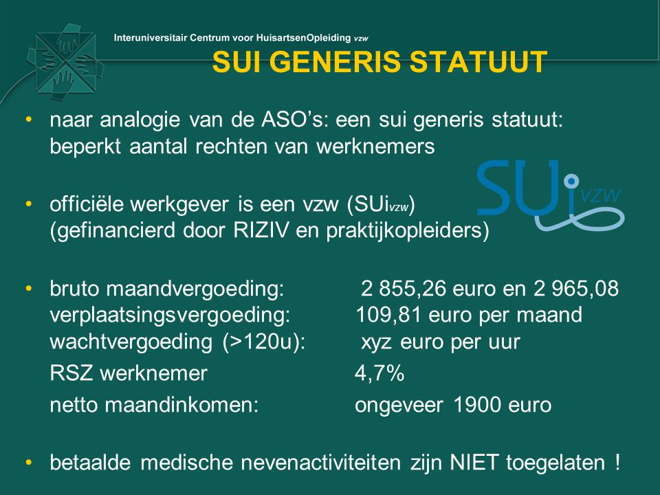 SUI GENERIS STATUUT naar analogie van de ASO's: een sui generis statuut: beperkt aantal rechten van werknemers.