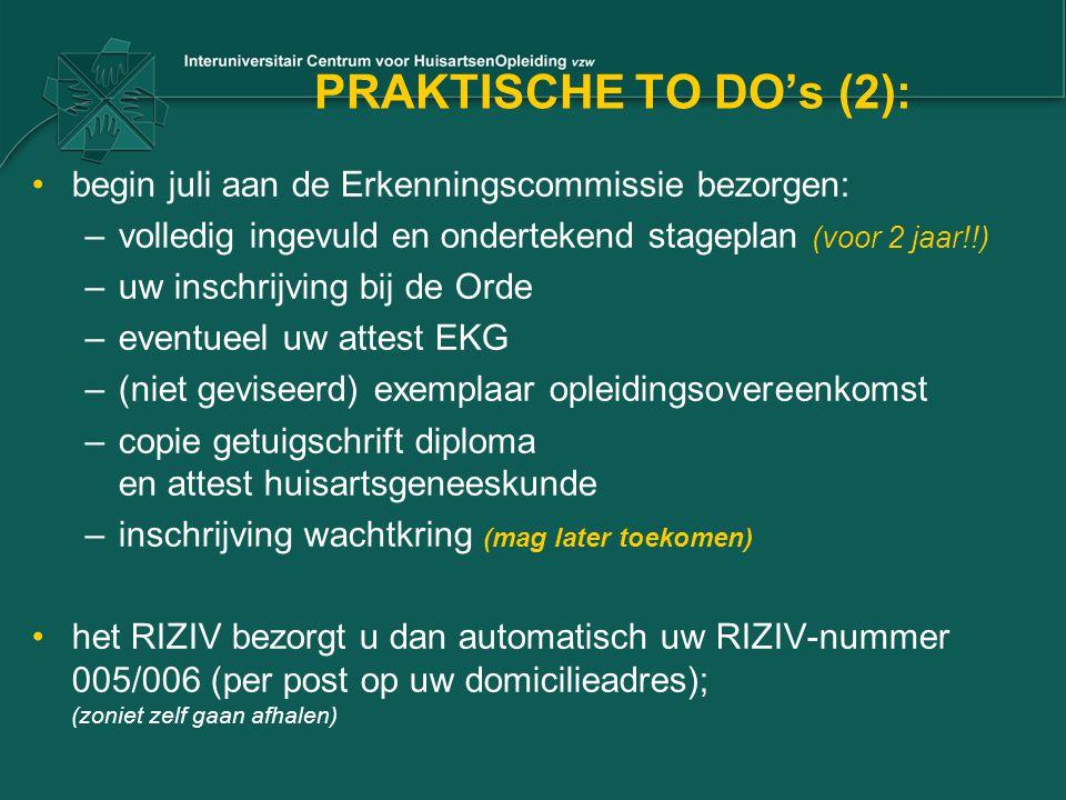 PRAKTISCHE TO DO's (2): begin juli aan de Erkenningscommissie bezorgen: volledig ingevuld en ondertekend stageplan (voor 2 jaar!!)