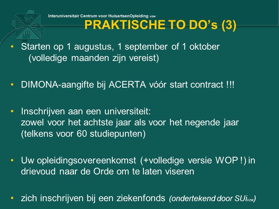 PRAKTISCHE TO DO's (3) Starten op 1 augustus, 1 september of 1 oktober (volledige maanden zijn vereist)