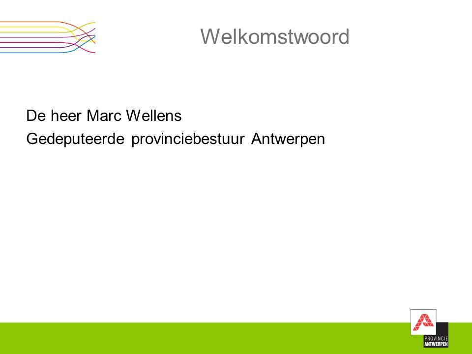 Welkomstwoord De heer Marc Wellens