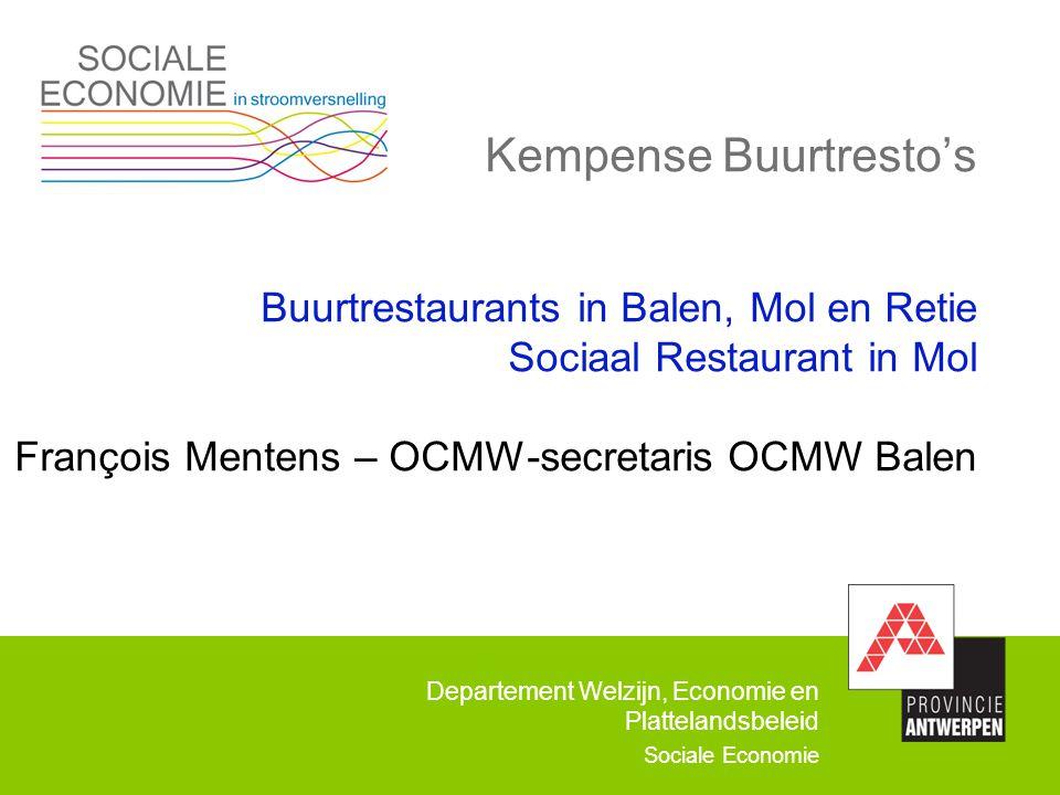 Kempense Buurtresto's Buurtrestaurants in Balen, Mol en Retie Sociaal Restaurant in Mol François Mentens – OCMW-secretaris OCMW Balen