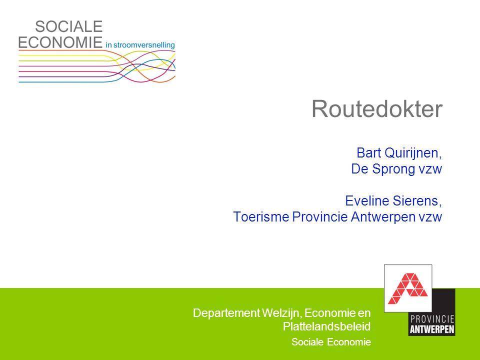 Routedokter Bart Quirijnen, De Sprong vzw Eveline Sierens, Toerisme Provincie Antwerpen vzw