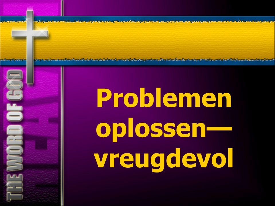 Problemen oplossen—vreugdevol