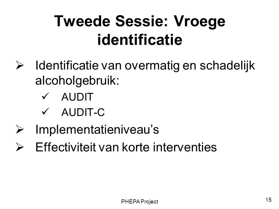 Tweede Sessie: Vroege identificatie