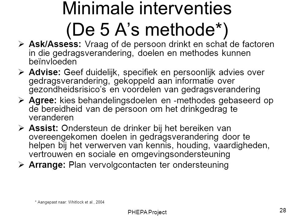 Minimale interventies (De 5 A's methode*)