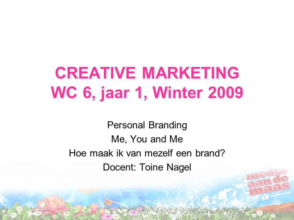 CREATIVE MARKETING WC 6, jaar 1, Winter 2009