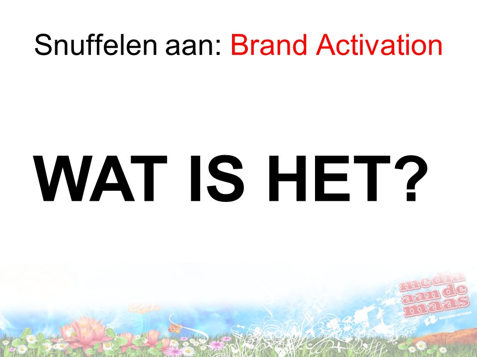 Snuffelen aan: Brand Activation